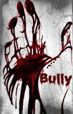 Bully by JodiiGracee