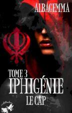 Iphigénie [Tome 3. Le Cap]  by Albagemma