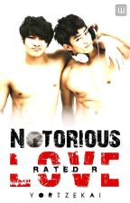 Notorious love (bromance) by YorTzekai