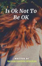 IT'S OK NOT TO BE OK by BavaniSegaran