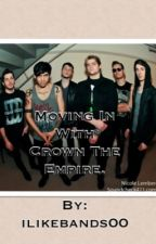 Moving In With Crown The Empire. by ilikebands00