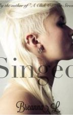 Singed by breanna_writes_books