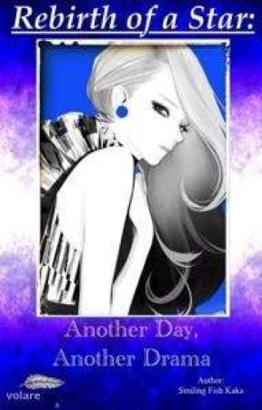 Rebirth of A Star : Another Day, Another Drama [Terjemahan Bahasa Indonesia] by ladylazyisme