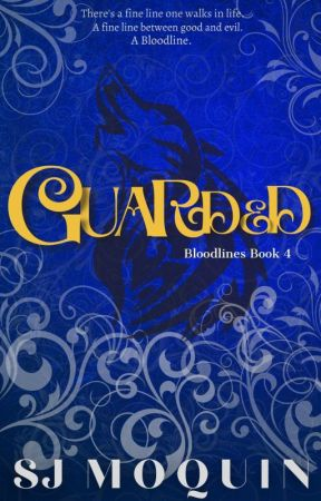 Bloodlines: Guarded ~Book 4~ by Squeaks7