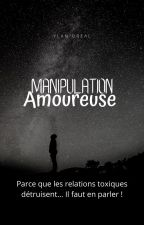Manipulation Amoureuse by Moi_tout-simplement