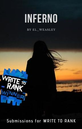 INFERNO (Submissions for Write to Rank 2) by EL_WEASLEY