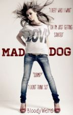 Mad Dog by BloodyWeird