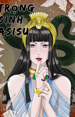 Trọng sinh Nữ Hoàng Asisu