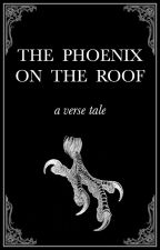 The Phoenix on the Roof by WinterlyHeights