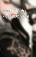 Trăng Nở Hoa - Lâm Địch Nhi by blackhurt_pk