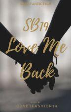 SB19 || Love Me Back by covetfashion14