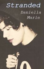 Stranded (Harry Styles Fan-Fic) {Completed} by DaniEfron