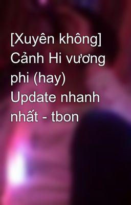 [Xuyên không] Cảnh Hi vương phi (hay) Update nhanh nhất - tbon