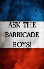 Ask The Barricade Boys (and others)! by letothersriseseries