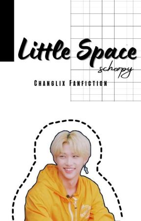 Little Space [Changlix] by Schorpy