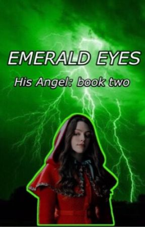 Emerald Eyes (His Angel; Book 2) by alayiahwinchester