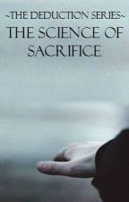 The Science of Sacrifice//Book Four by PeppermintxCrazy