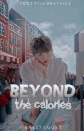 Beyond The Calories | myg by saltyagust