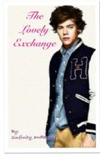 Lovely Exchange (A Harry Styles Fanfiction) by 2infinity_andbeyond_