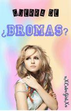 Guerra de ¿Bromas? by xXCalmGirlXx