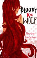 Bloody Red Wolf (Naruto Fanfiction) by KaichiXx