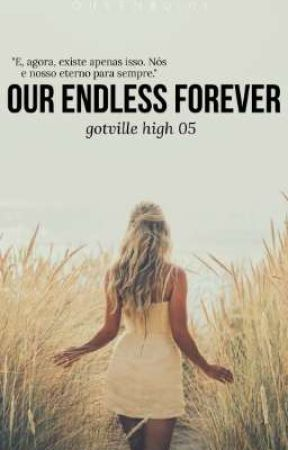 Our Endless Forever - Gotville High 05 by QueenB0101