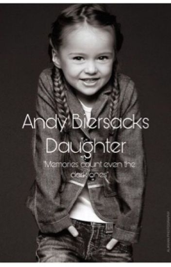 Andy Biersack's Daughter (A BVB Fanfiction)