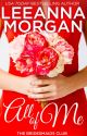 All of Me: A Small Town Romance (The Bridesmaids Club Book 1) by LeeannaMorgan