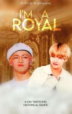 I'm A Royal™ (On Hold)  by bangtanguffaws