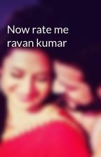 Now rate me ravan kumar by Harshiidiv