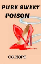 Pure Sweet Poison | Bwwm by CG_Hope