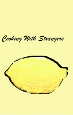 Cooking with Strangers by Hooded_Storyteller