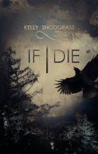 If I Die by XKellyAshtenX