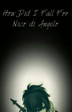 How Did I Fall for Nico di Angelo by MyLittleGhostKing