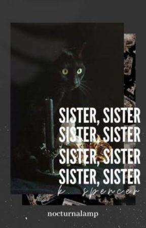 SISTER, SISTER | k. spencer  by nocturnalamp