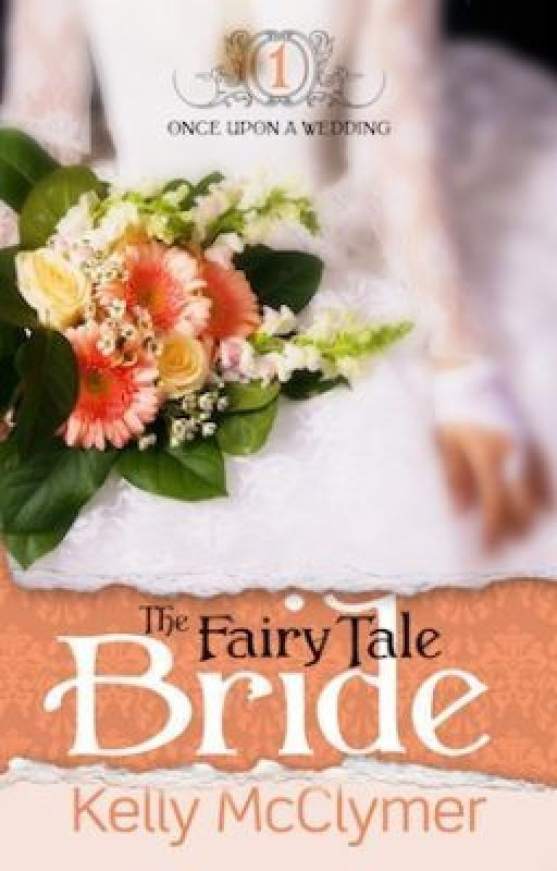 The Fairy Tale Bride by KellyMcClymer