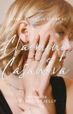 Claiming the Casanova (Latest Casanova Series #2) by blubeeryjelly