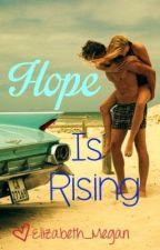 Hope is Rising by elizabeth_megan