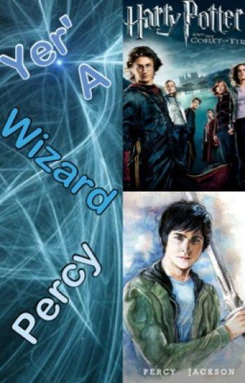 Yer' a wizard Percy