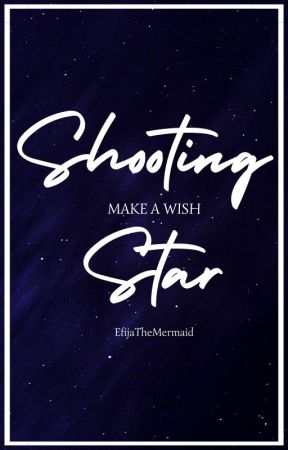 Shooting Star - Make a Wish // Treasure Trove Creative Writing Challenge by EfijaTheMermaid
