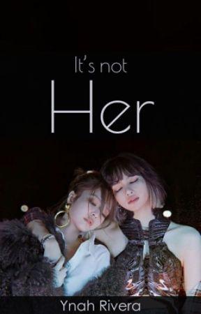 It's not her (JenLisa) by YnahRivera2