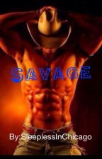 Savage (Book 3 of the Animal series) by SleeplessInChicago