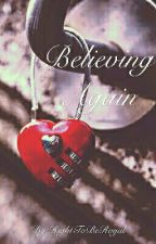 Believing Again by RightToBeRoyal