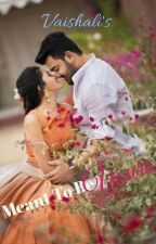 Meant to be yours(#2 in Love and Mystery Series) by vaishali305