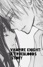 Vampire Knight: A Truebloods story vol.1 by tiakomi-chan