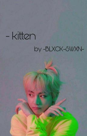 KITTEN by -BLXCK-SWXN-