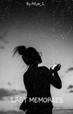 LAST MEMORIES by Allya_1