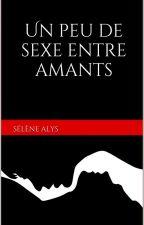 Un peu de sexe entre amants by MylneScala