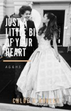Just a little bit of your heart by chloegrande