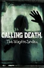 Calling Death by TheWayHeSmiles